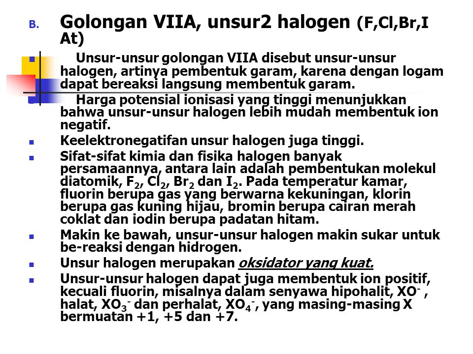 Golongan VIIA, unsur2 halogen (F,Cl,Br,I At)