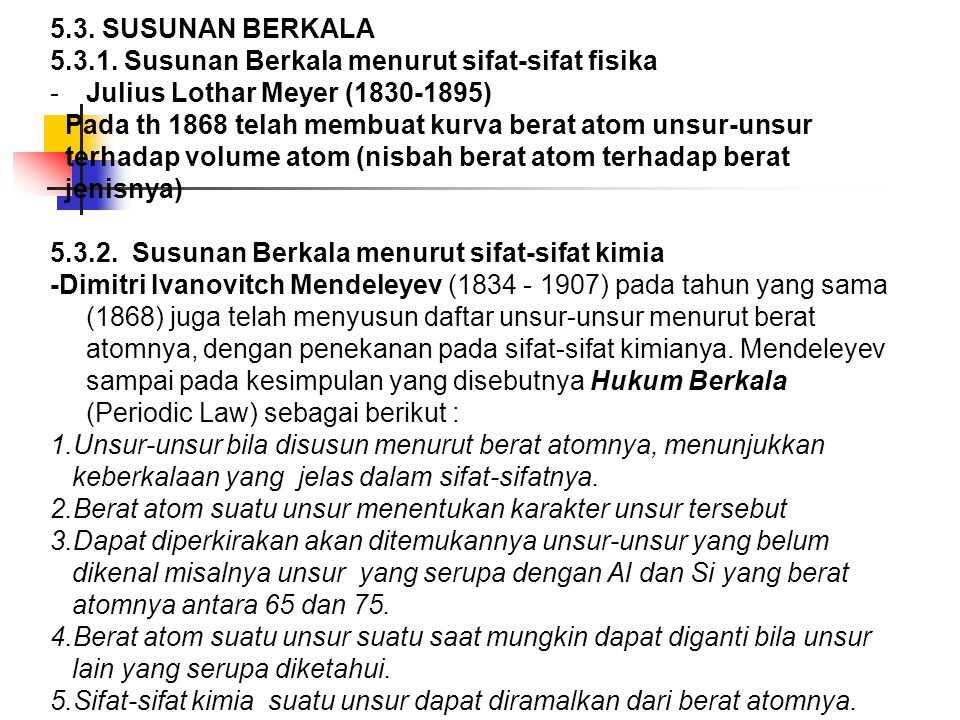 5.3. SUSUNAN BERKALA 5.3.1. Susunan Berkala menurut sifat-sifat fisika. Julius Lothar Meyer (1830-1895)