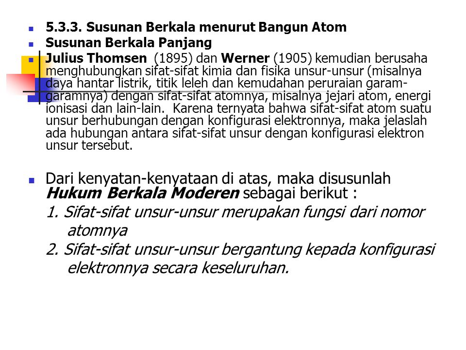 1. Sifat-sifat unsur-unsur merupakan fungsi dari nomor atomnya