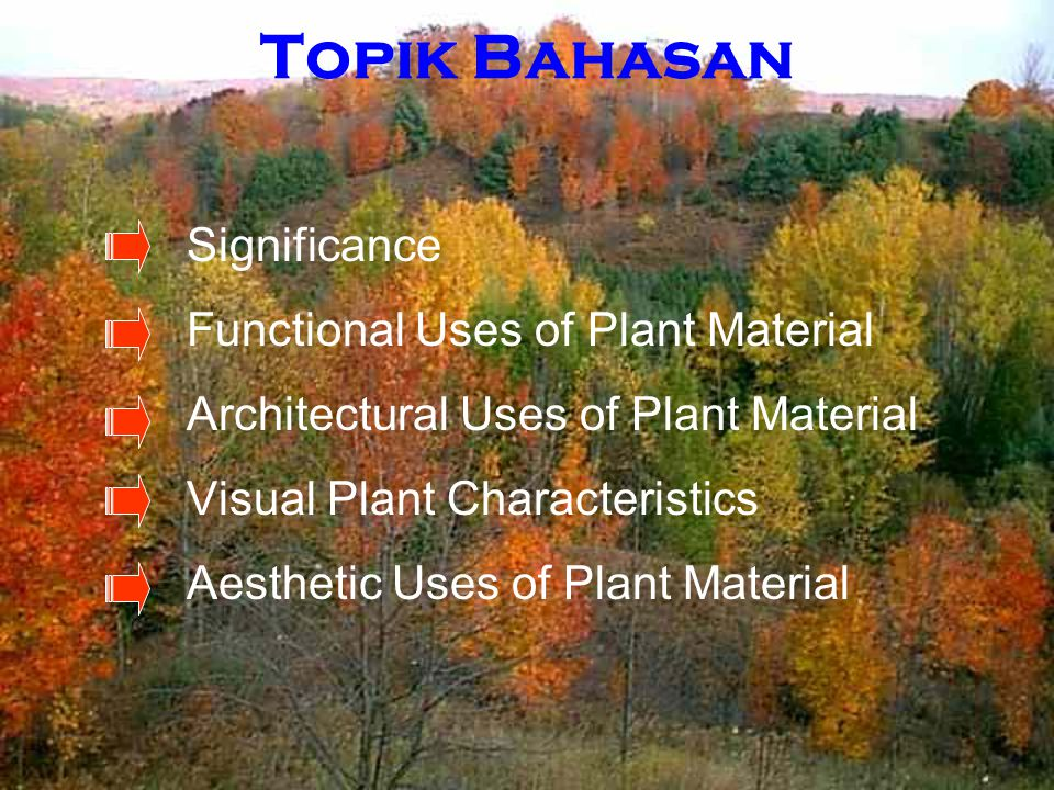 Topik Bahasan Significance Functional Uses of Plant Material