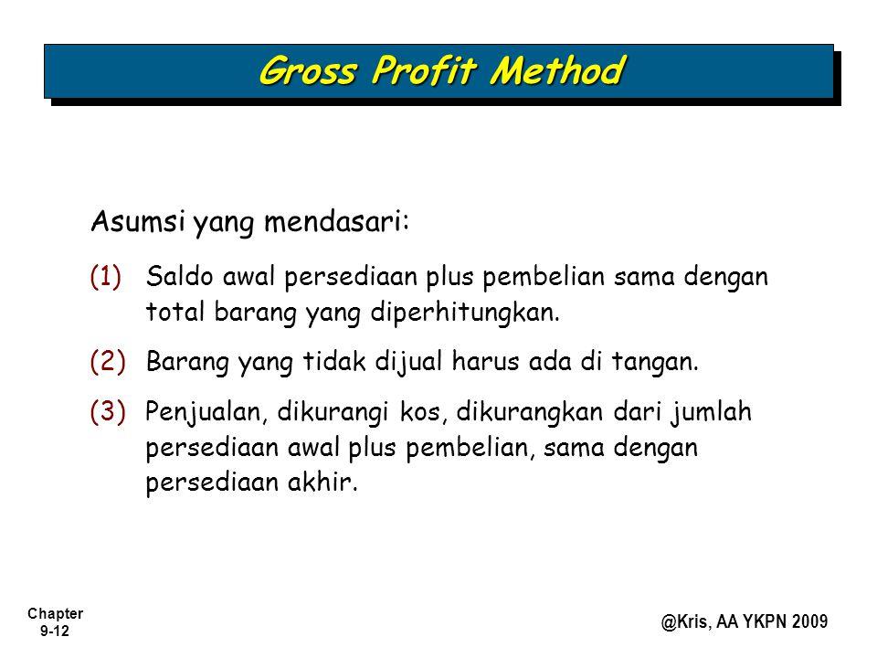 Gross Profit Method Asumsi yang mendasari:
