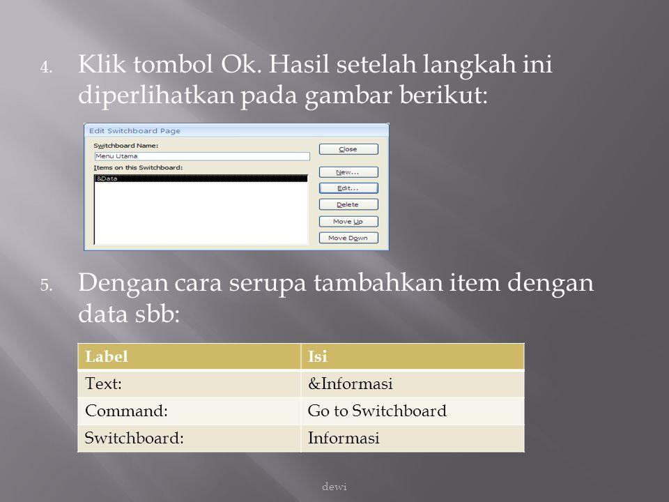 Dengan cara serupa tambahkan item dengan data sbb:
