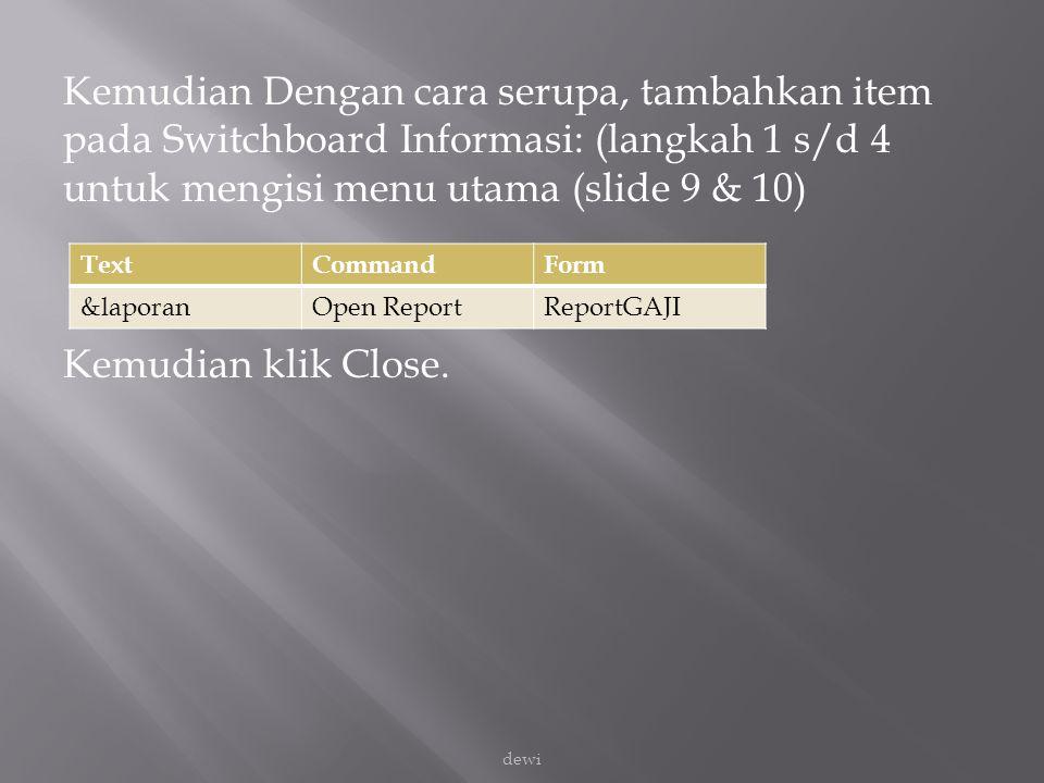 Kemudian Dengan cara serupa, tambahkan item pada Switchboard Informasi: (langkah 1 s/d 4 untuk mengisi menu utama (slide 9 & 10)