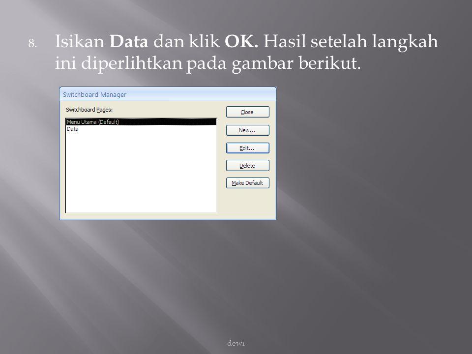 Isikan Data dan klik OK. Hasil setelah langkah ini diperlihtkan pada gambar berikut.