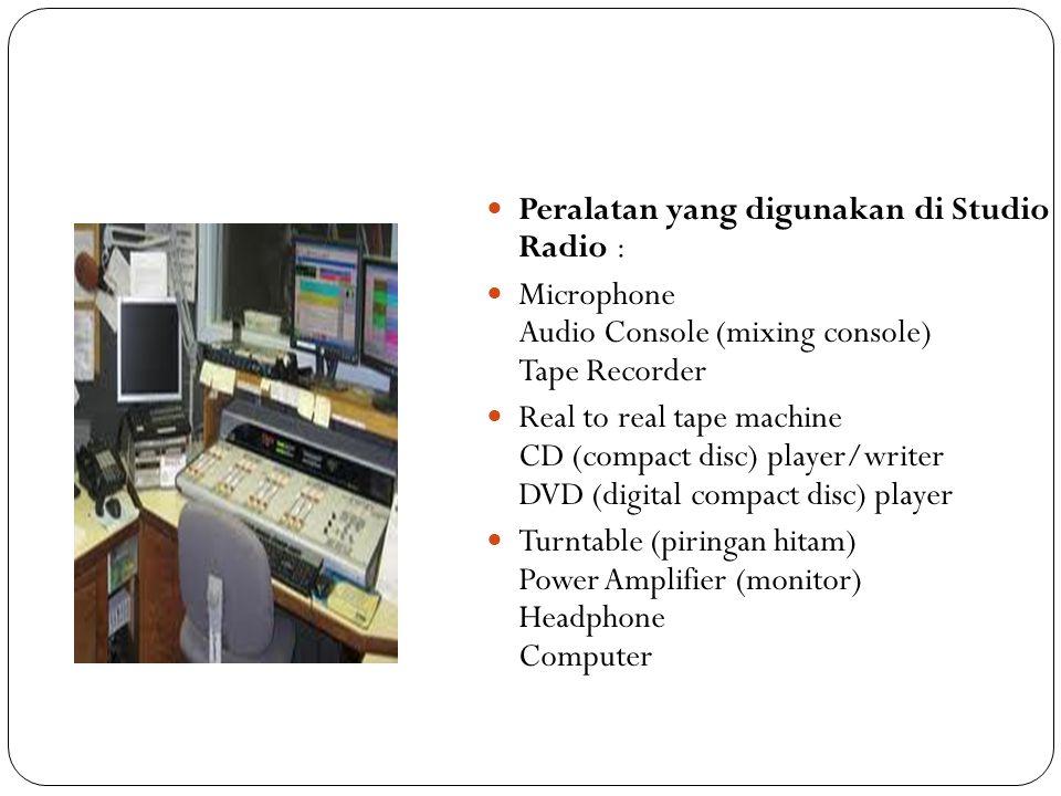 Peralatan yang digunakan di Studio Radio :
