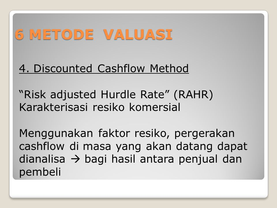 6 METODE VALUASI 4. Discounted Cashflow Method