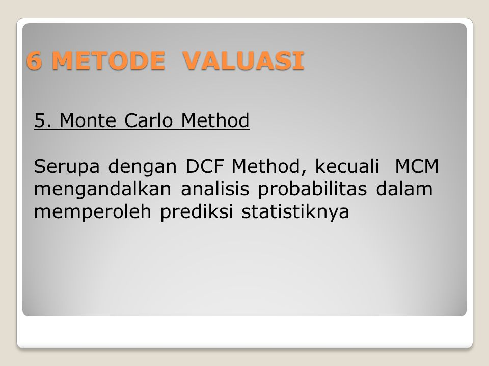 6 METODE VALUASI 5. Monte Carlo Method