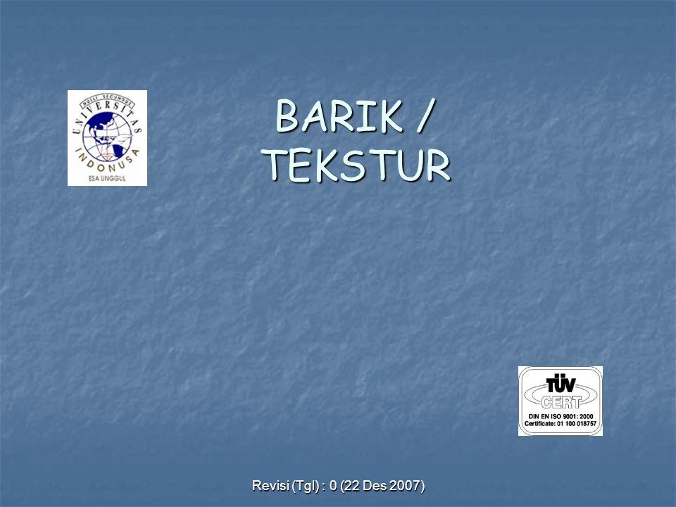 BARIK / TEKSTUR Revisi (Tgl) : 0 (22 Des 2007)