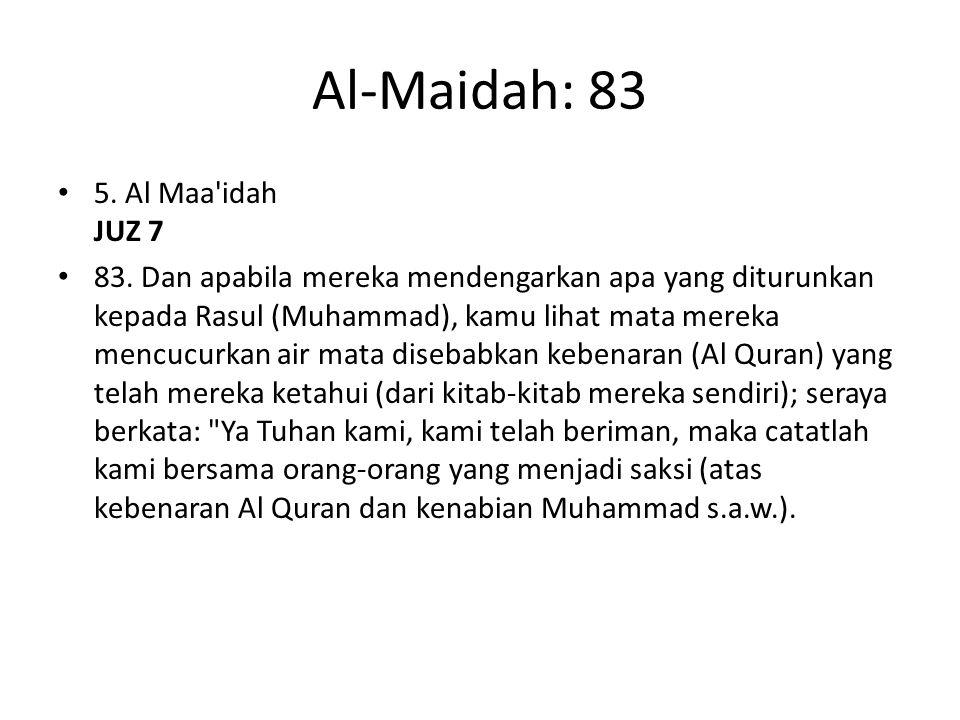 Al-Maidah: 83 5. Al Maa idah JUZ 7