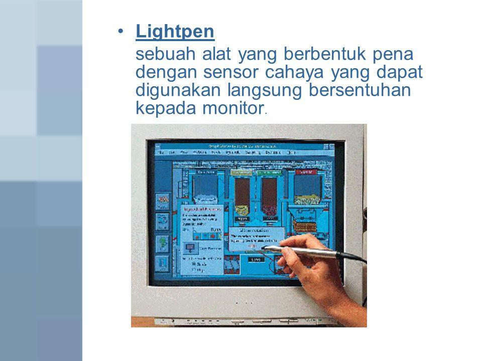 Lightpen sebuah alat yang berbentuk pena dengan sensor cahaya yang dapat digunakan langsung bersentuhan kepada monitor.