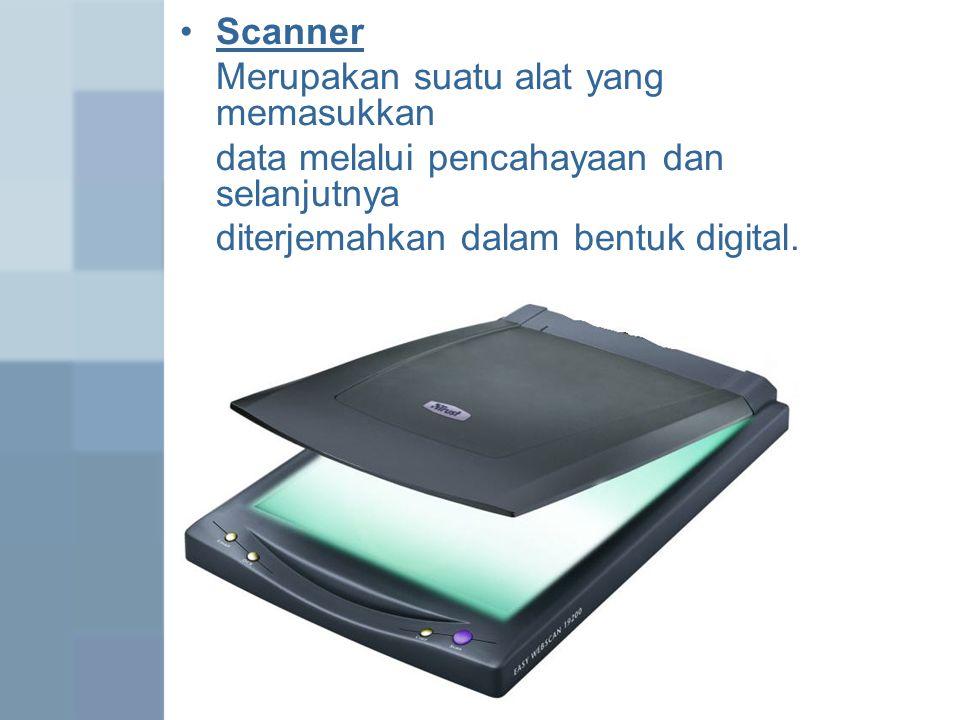 Scanner Merupakan suatu alat yang memasukkan. data melalui pencahayaan dan selanjutnya.