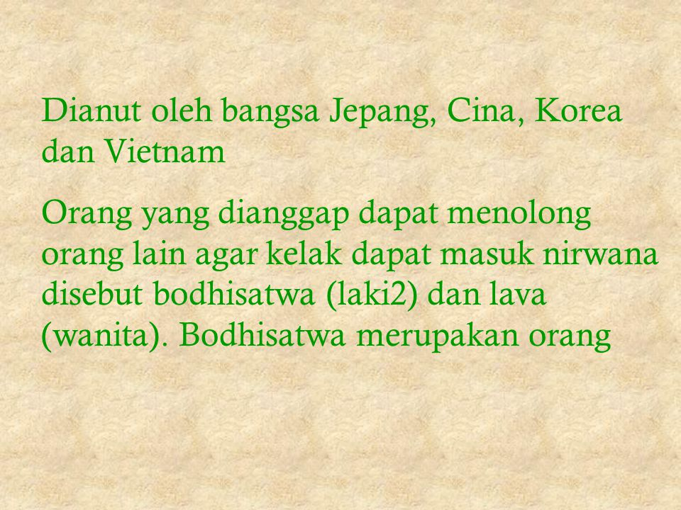 Dianut oleh bangsa Jepang, Cina, Korea dan Vietnam
