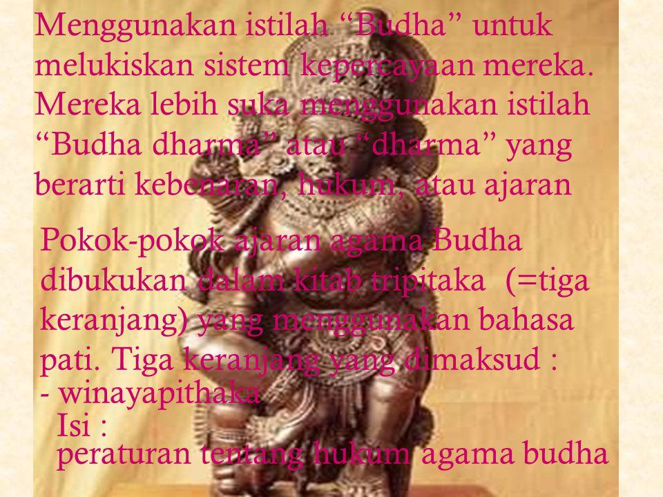 Menggunakan istilah Budha untuk melukiskan sistem kepercayaan mereka