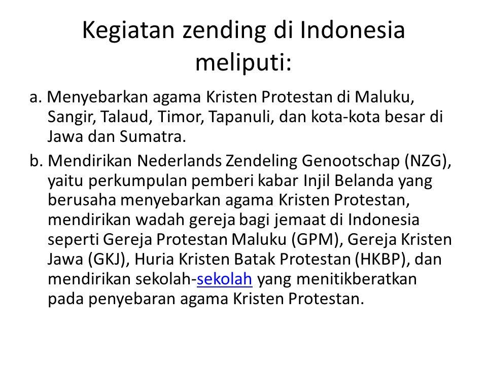 Kegiatan zending di Indonesia meliputi: