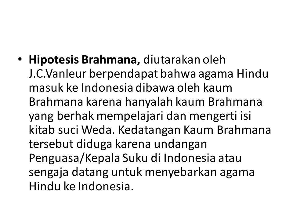Hipotesis Brahmana, diutarakan oleh J. C