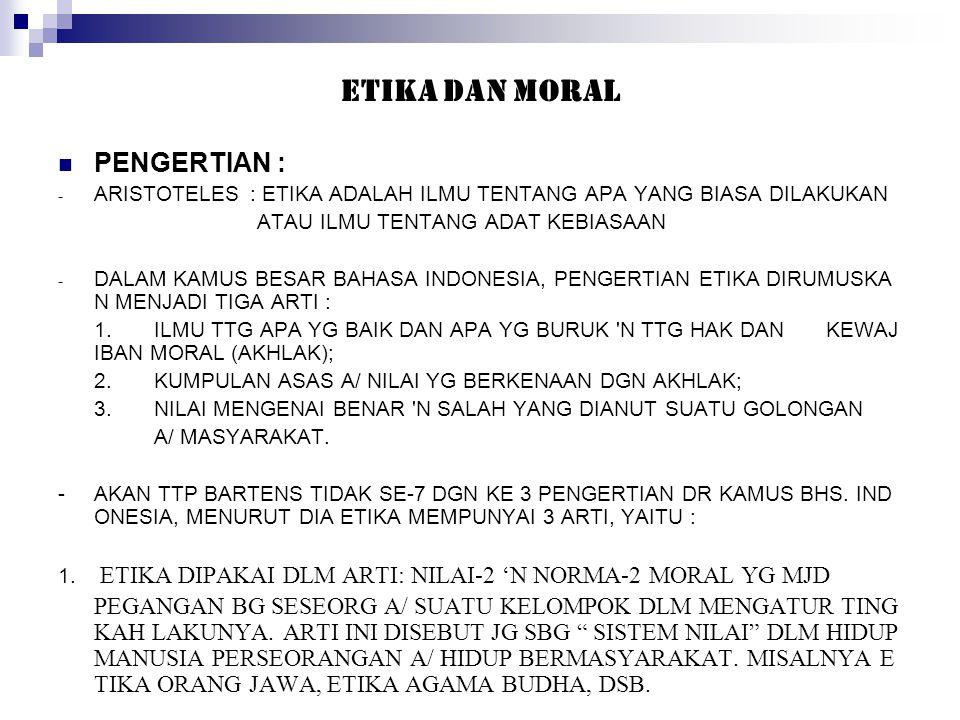 ETIKA DAN MORAL PENGERTIAN :
