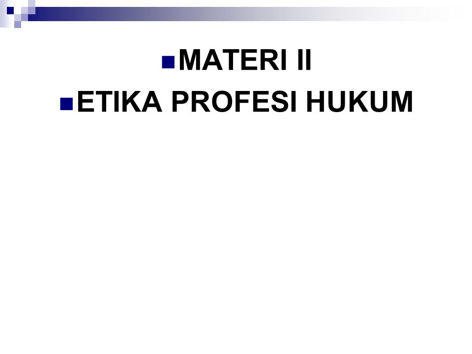 MATERI II ETIKA PROFESI HUKUM
