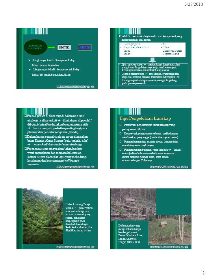 • Life support systems  semua fungsi-fungsi pada alam