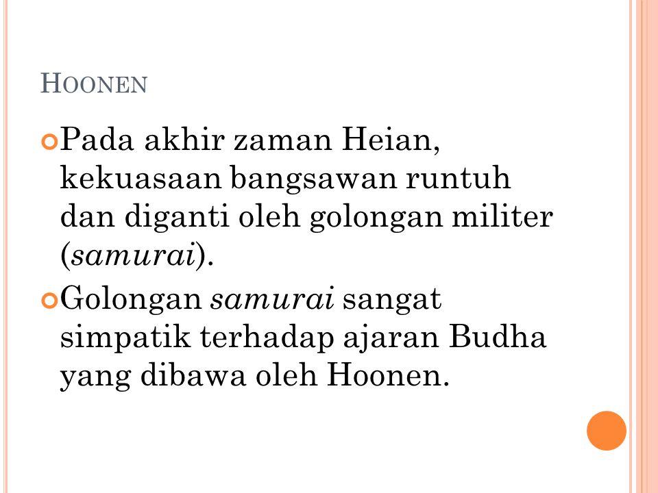 Hoonen Pada akhir zaman Heian, kekuasaan bangsawan runtuh dan diganti oleh golongan militer (samurai).