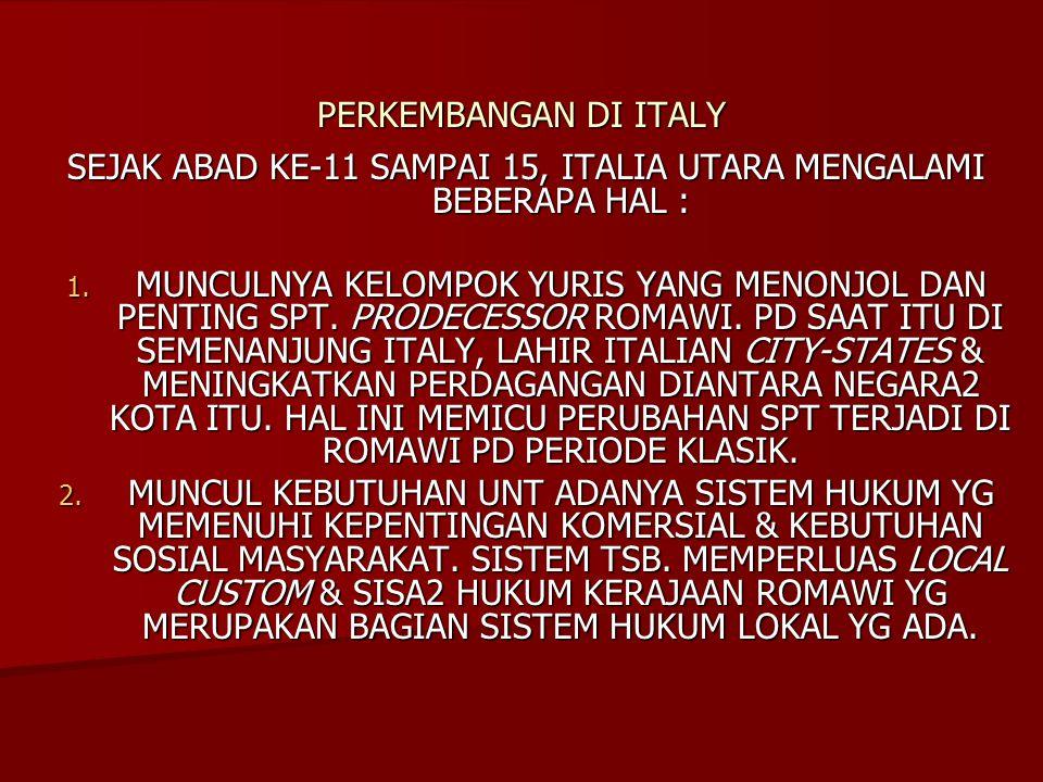 SEJAK ABAD KE-11 SAMPAI 15, ITALIA UTARA MENGALAMI BEBERAPA HAL :