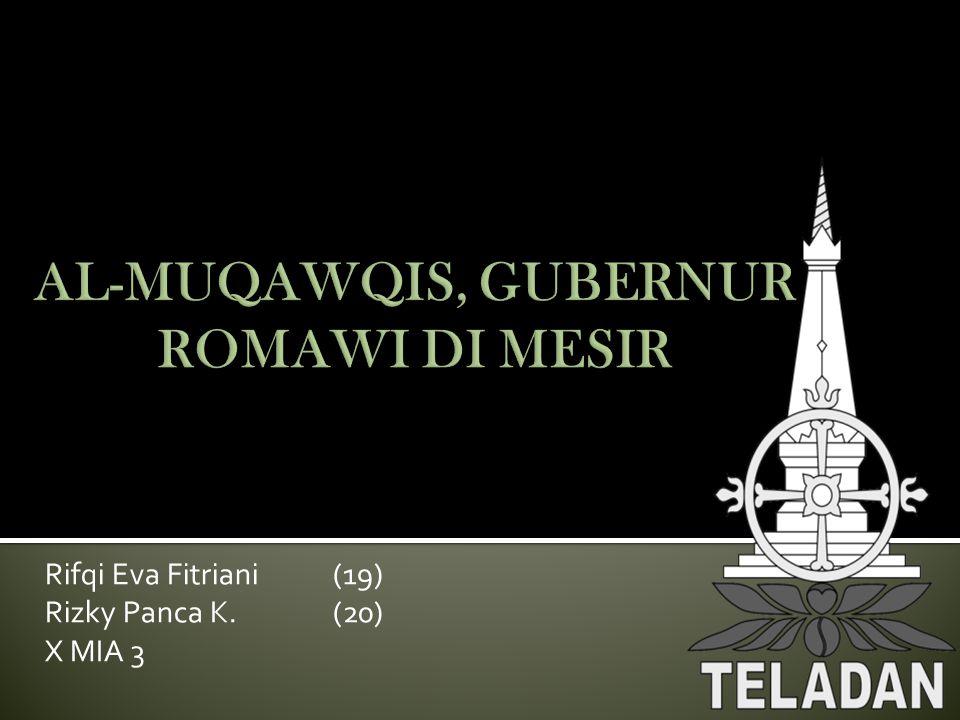 AL-MUQAWQIS, GUBERNUR ROMAWI DI MESIR