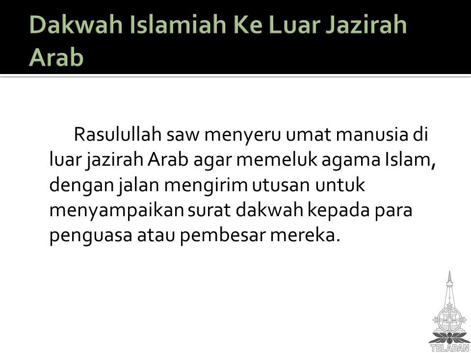 Dakwah Islamiah Ke Luar Jazirah Arab