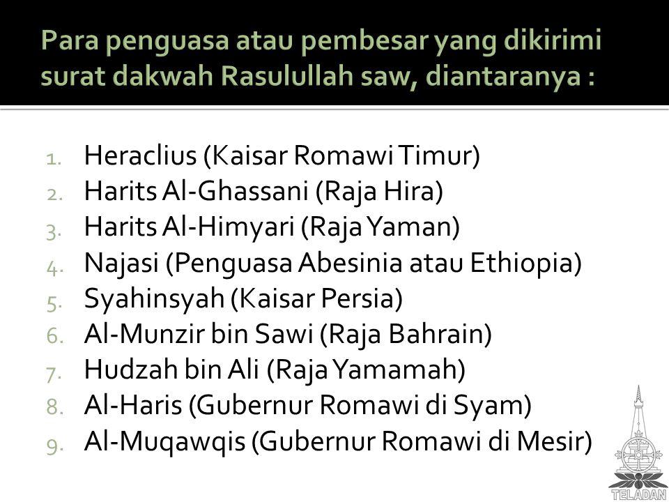 Para penguasa atau pembesar yang dikirimi surat dakwah Rasulullah saw, diantaranya :