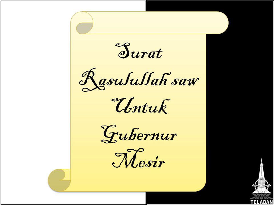 Surat Rasulullah saw Untuk Gubernur Mesir