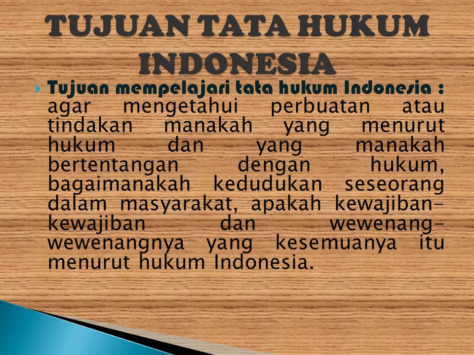 TUJUAN TATA HUKUM INDONESIA
