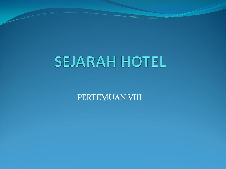 SEJARAH HOTEL PERTEMUAN VIII