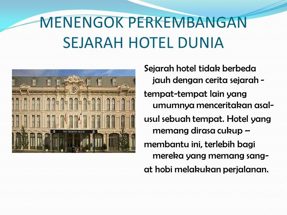 MENENGOK PERKEMBANGAN SEJARAH HOTEL DUNIA