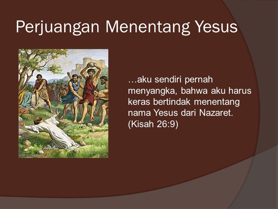 Perjuangan Menentang Yesus