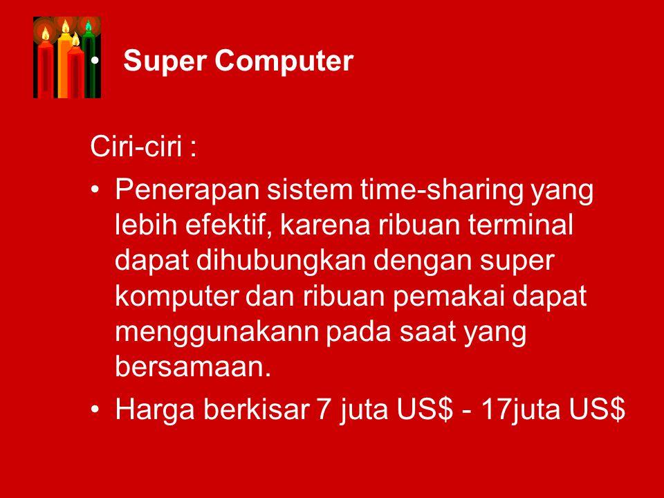 Super Computer Ciri-ciri :