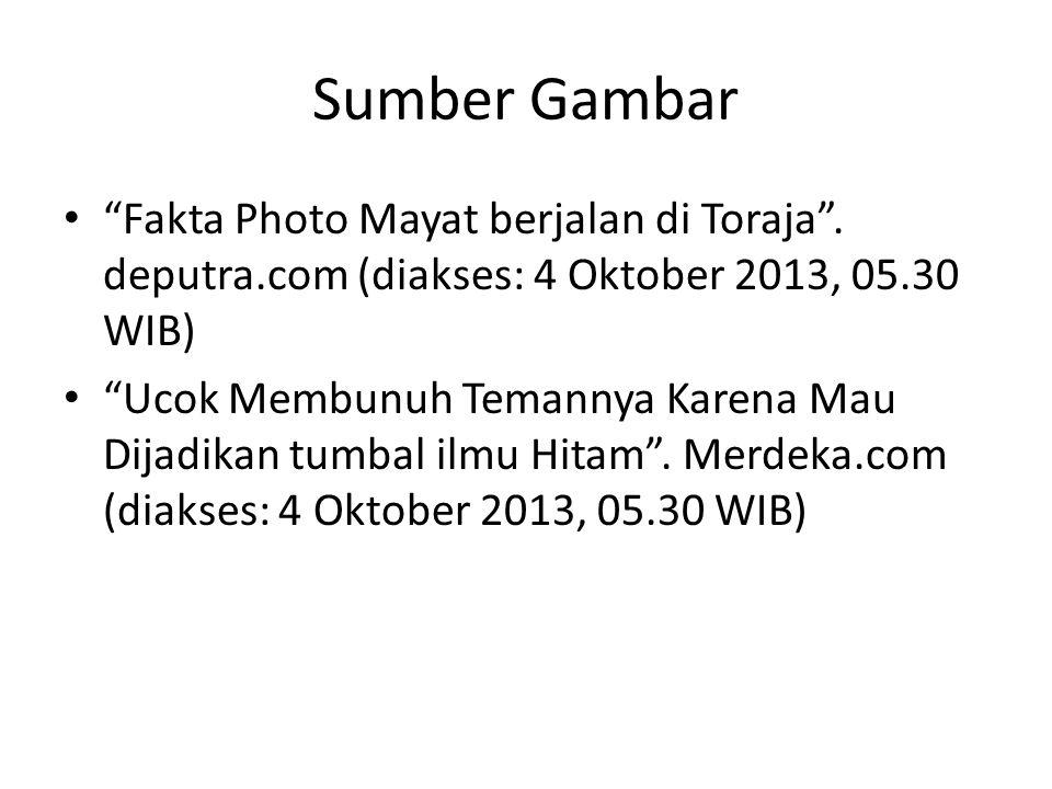 Sumber Gambar Fakta Photo Mayat berjalan di Toraja . deputra.com (diakses: 4 Oktober 2013, 05.30 WIB)