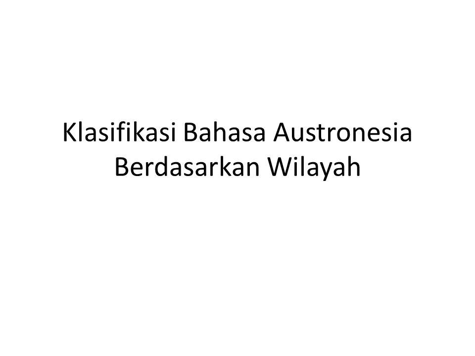 Klasifikasi Bahasa Austronesia Berdasarkan Wilayah