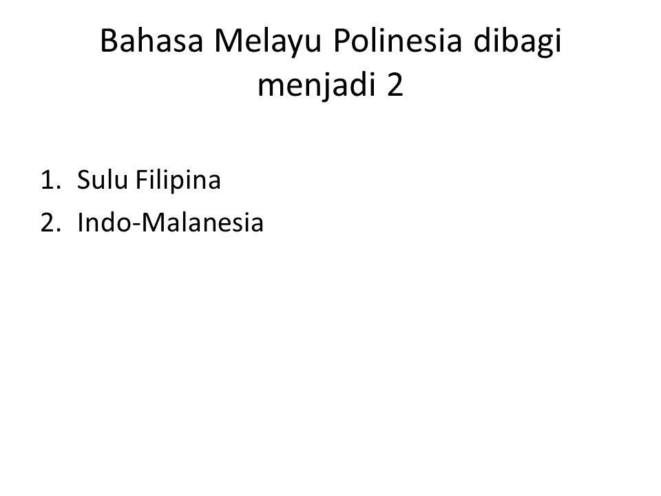 Bahasa Melayu Polinesia dibagi menjadi 2