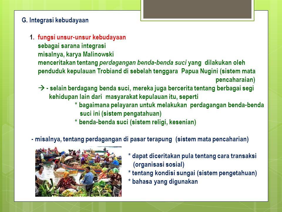 G. Integrasi kebudayaan