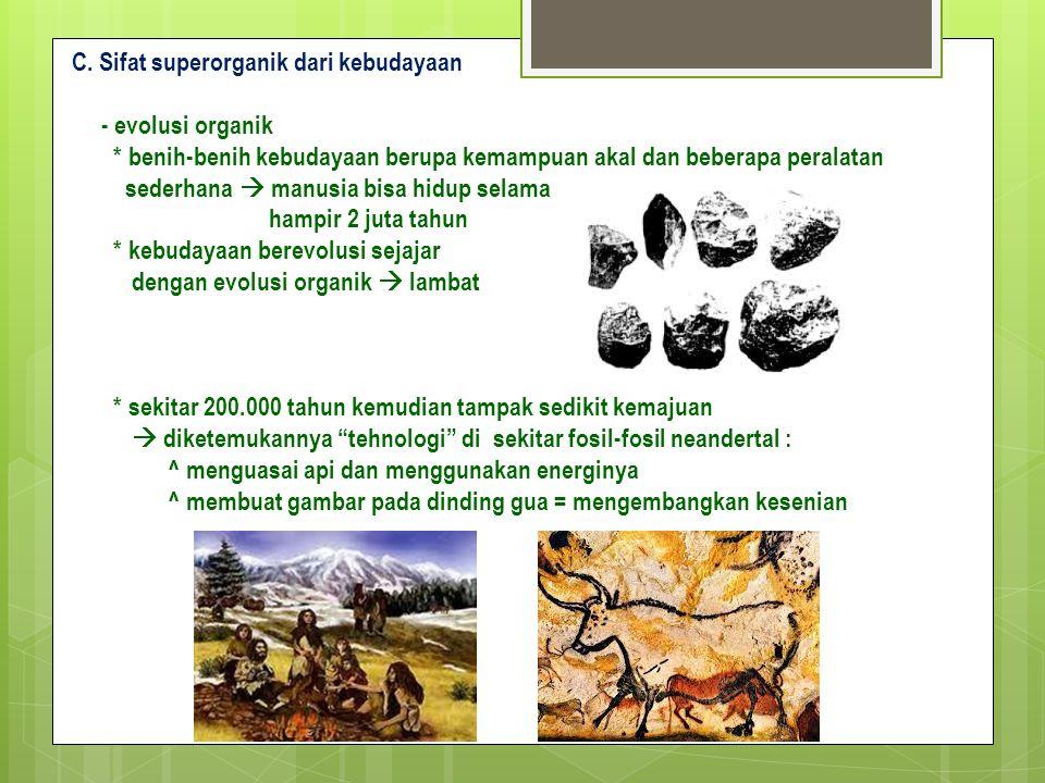 C. Sifat superorganik dari kebudayaan
