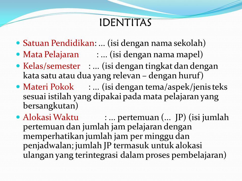 IDENTITAS Satuan Pendidikan: ... (isi dengan nama sekolah)