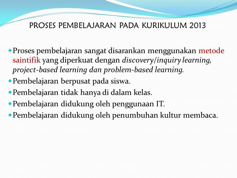 PROSES PEMBELAJARAN PADA KURIKULUM 2013