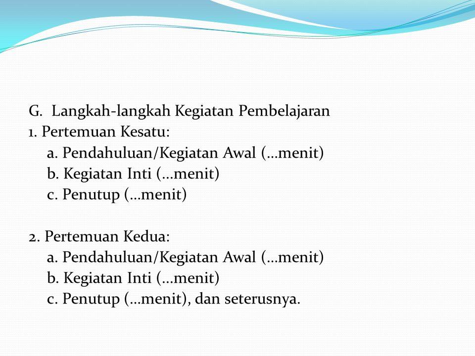 G. Langkah-langkah Kegiatan Pembelajaran 1. Pertemuan Kesatu: a
