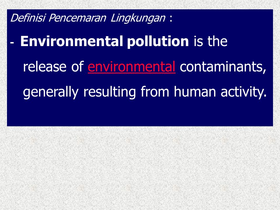 release of environmental contaminants,