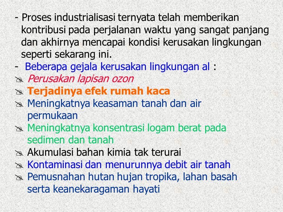 Proses industrialisasi ternyata telah memberikan