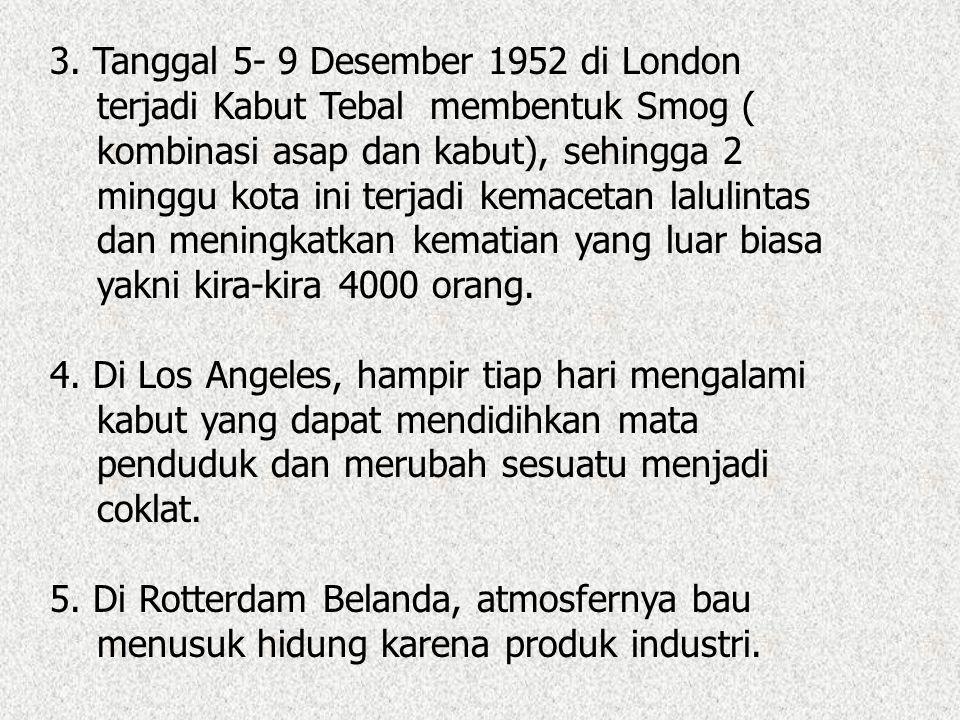 3. Tanggal 5- 9 Desember 1952 di London
