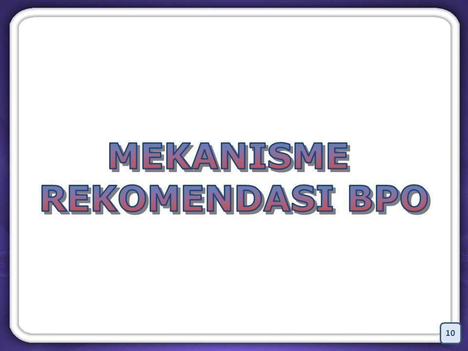 MEKANISME REKOMENDASI BPO