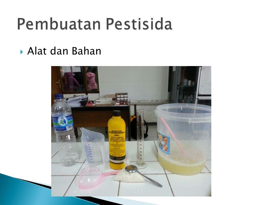 Pembuatan Pestisida Alat dan Bahan