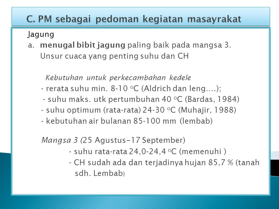 C. PM sebagai pedoman kegiatan masayrakat