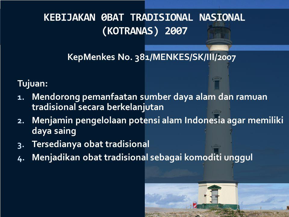 KEBIJAKAN 0BAT TRADISIONAL NASIONAL (KOTRANAS) 2007