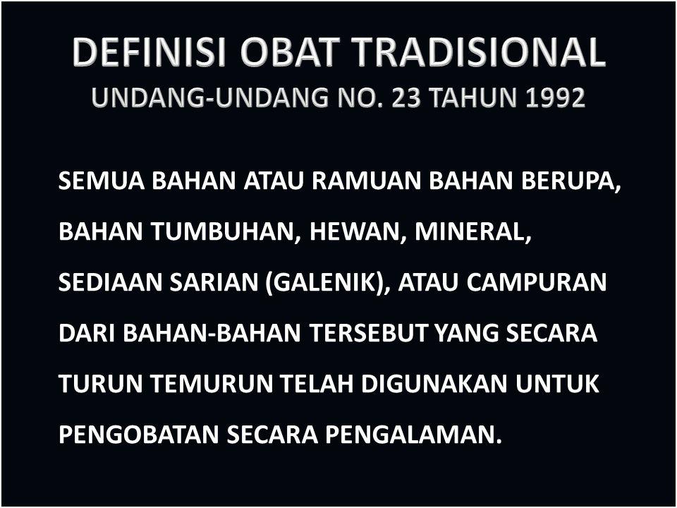 DEFINISI OBAT TRADISIONAL UNDANG-UNDANG NO. 23 TAHUN 1992