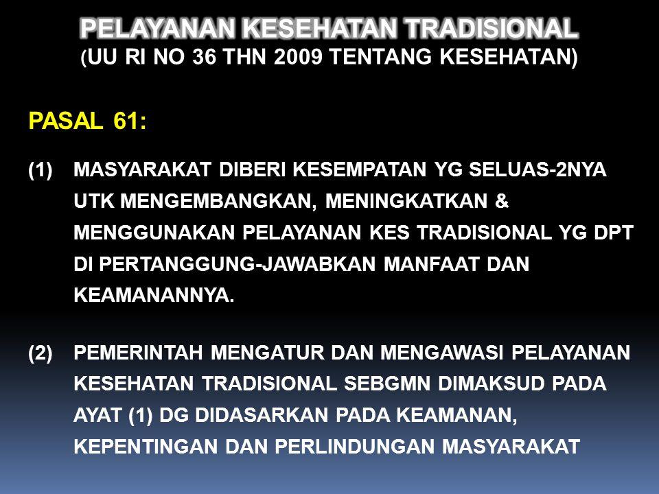 PELAYANAN KESEHATAN TRADISIONAL (UU RI no 36 Thn 2009 tentang KESEHATAN)
